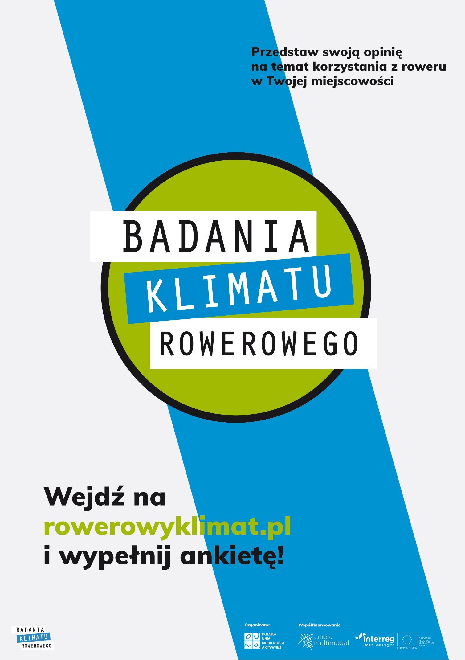 Na plakacie BADANIA KLIMATU ROWEROWEGO Przedstaw swoją opinię na temat korzystania z roweru w Twojej miejscowości Wejdź na rowerowyklimat.pl i wypełnij ankietę!