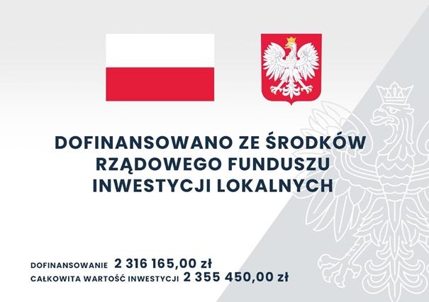 Na grafice są widoczne flaga Polski, godło, a poniżej informacja o dofinansowaniu ze środków Rządowego Funduszu Inwestycji Lokalnych w kwocie 2 316 165,00 zł