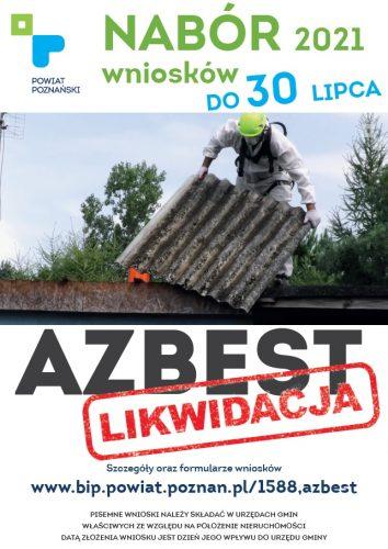 Plakat promujący Program likwidacji wyrobów zawierających azbest. Na plakacie widnieje zdjęcie człowieka w białym kombinezonie. Osoba ta ściąga azbest z dachu. Napis na górze plakatu informuje, że nabór wniosków trwa do 30 lipca 2021 r.